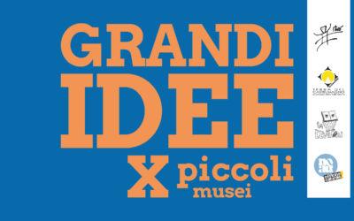 Grandi Idee X Piccoli Musei